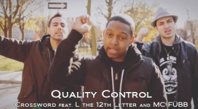 "Crossword feat. L and MC FÜBB – ""Quality Control"""
