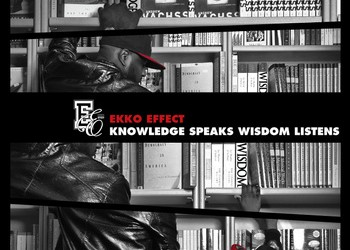 Ekko Effect – Knowledge Speaks Wisdom Listens