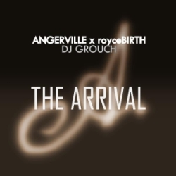 "INDIE LOVE: Angerville x Royce Birth – ""The Arrival"" (ft. Cuts by DJ Grouch)"