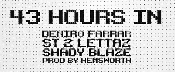 """43 Hours In"" – Deniro Farrar & Shady Blaze ft. ST 2 Lettaz"