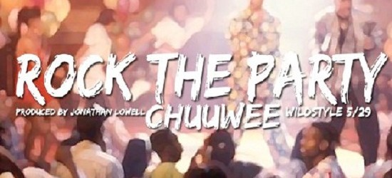 Chuuwee – Rock the Party (prod. Jonathan Lowell)