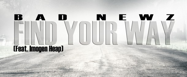 "Music: Bad Newz – ""Find Your Way"""