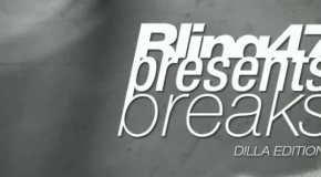 VIDEO: BLING47 presents BREAKS DILLA EDITION