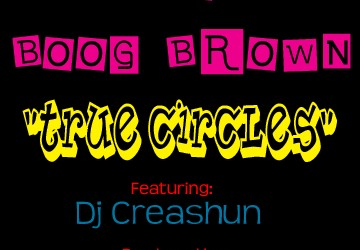 Dynasty & Boog Brown -True Circles (Cuts by DJ Creashun – Prod. by sham tha insOMNIac)