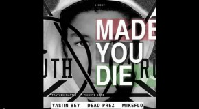"Trayvon Martin Tribute: ""Made You Die"" ft Yasiin Bey, dead prez & Mike Flo"