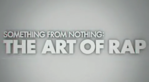 Something from nothing : The Art of Rap – Teaser Videos