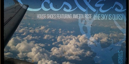 [VIDEO] HouseShoes – Castles ft. Jimetta Rose