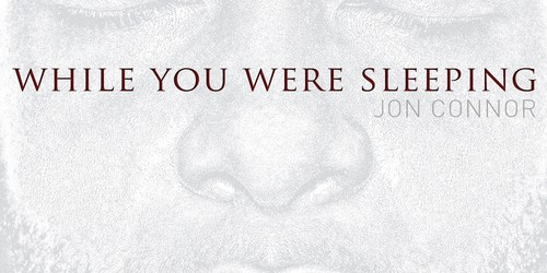 [MIXTAPE DOWNLOAD/STREAM] Jon Connor – 'While You Were Sleeping'
