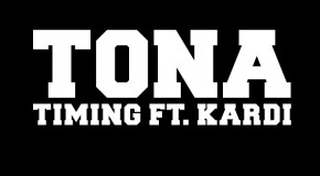 [VIDEO] TONA – TIMING ft. KARDINAL OFFISHALL