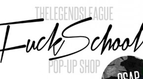 [EVENT] The Legends League Presents: Fuck School / O$AP Money Pop-Up Shop (Sat. Sept 8)