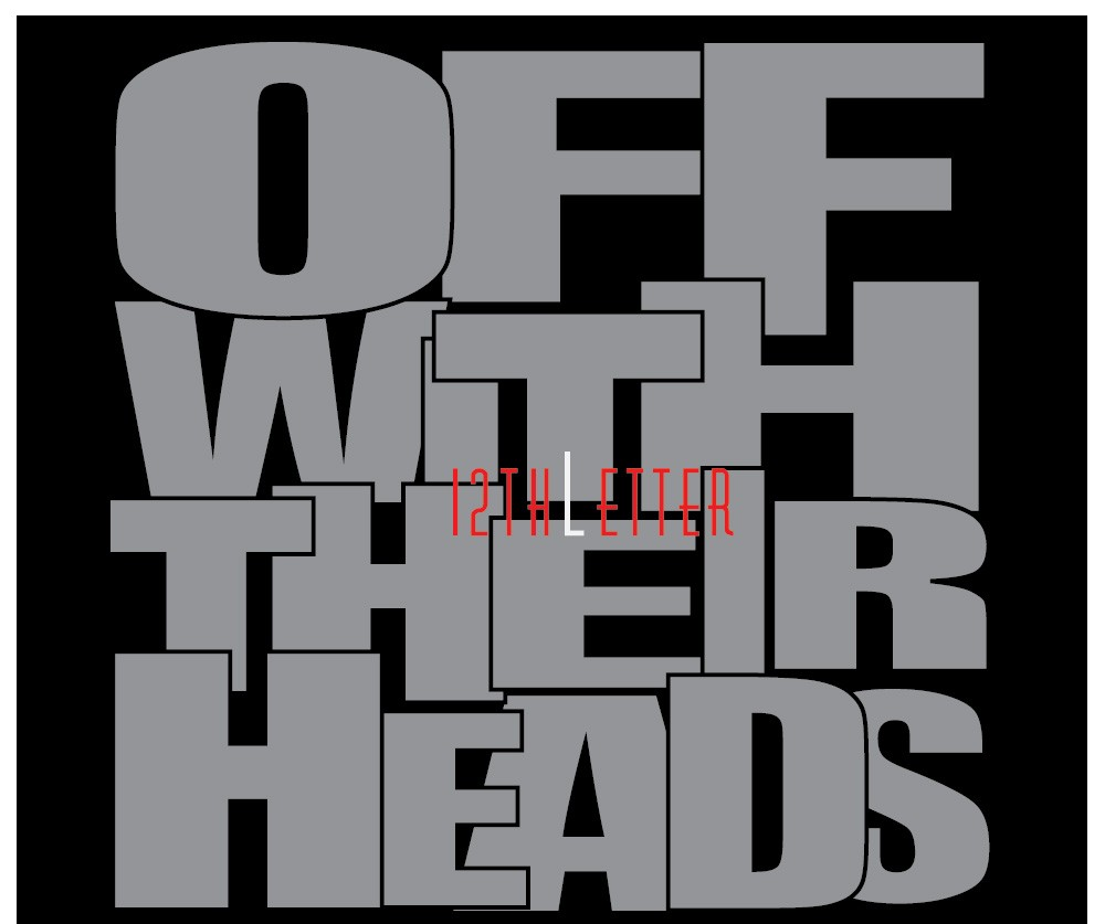 "[AUDIO] L THE 12TH LETTER – ""OFF WITH THEIR HEADS"""