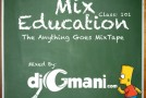 DJ Gmani- Mix Education Class 101