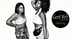 "[AUDIO] Savannah Ré & Tamara Madison – ""Geet Weh"" (Give It Away)"