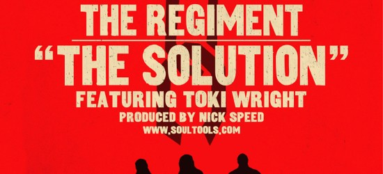"""[AUDIO] The Regiment feat. Toki Wright – """"The Solution"""""""