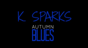 [AUDIO] K.Sparks – Autumn Blues
