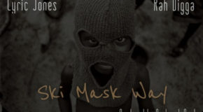 Lyric Jones x Rah Digga – Ski Mask Way